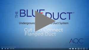 how quick is it to install blueduct aqc underground duct